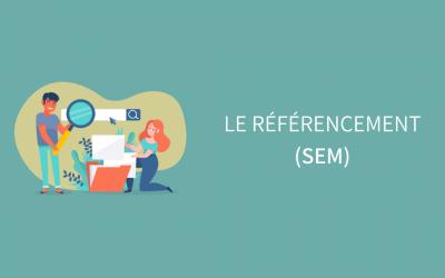 Le référencement (SEM)