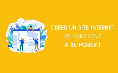 Créer un site internet : les questions à se poser !